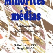 Minorités et médias, Catherine GHOSN & Belgin BILGE (coord./eds)