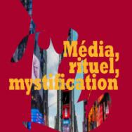 Média, rituel, mystification